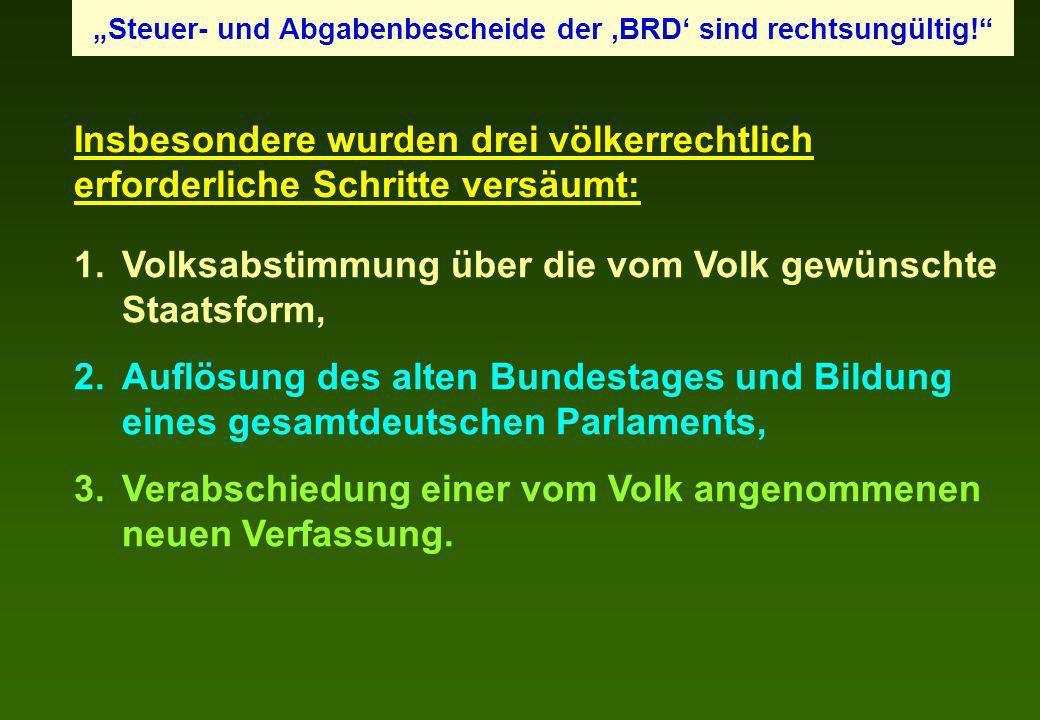 1.Volksabstimmung über die vom Volk gewünschte Staatsform, 2.Auflösung des alten Bundestages und Bildung eines gesamtdeutschen Parlaments, 3.Verabschi