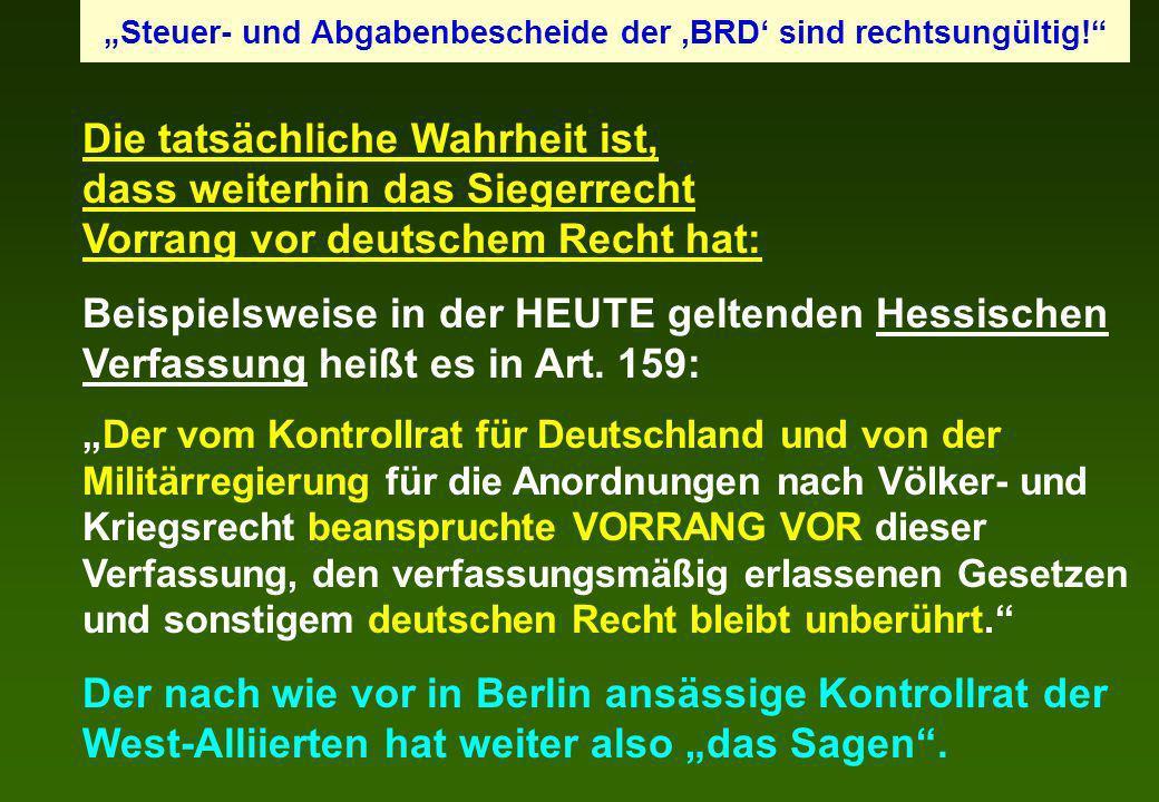 Die tatsächliche Wahrheit ist, dass weiterhin das Siegerrecht Vorrang vor deutschem Recht hat: Beispielsweise in der HEUTE geltenden Hessischen Verfas
