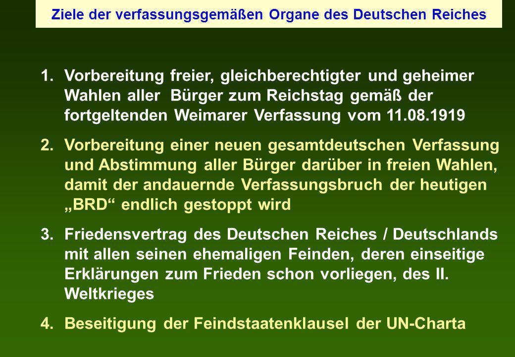 1.Vorbereitung freier, gleichberechtigter und geheimer Wahlen aller Bürger zum Reichstag gemäß der fortgeltenden Weimarer Verfassung vom 11.08.1919 2.