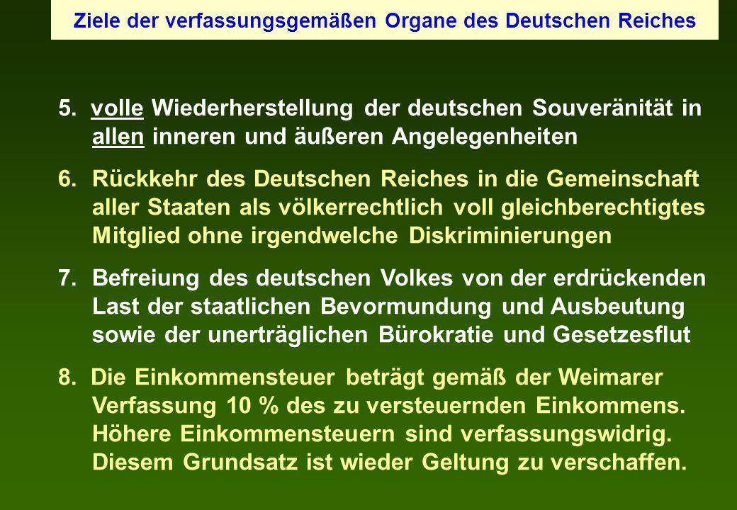 5. volle Wiederherstellung der deutschen Souveränität in allen inneren und äußeren Angelegenheiten 6.Rückkehr des Deutschen Reiches in die Gemeinschaf