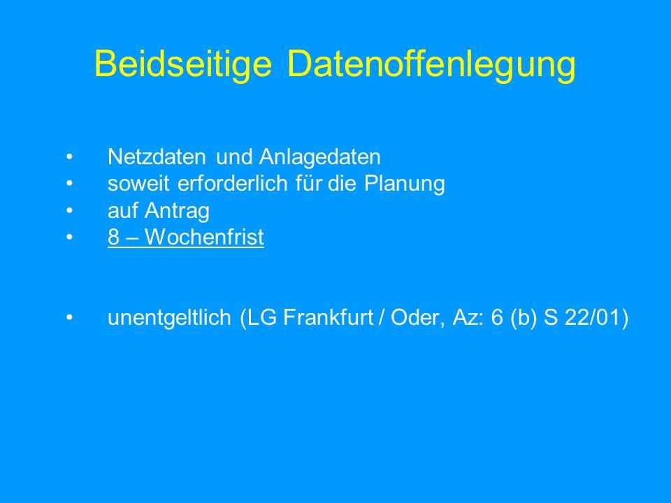 Beidseitige Datenoffenlegung Netzdaten und Anlagedaten soweit erforderlich für die Planung auf Antrag 8 – Wochenfrist unentgeltlich (LG Frankfurt / Oder, Az: 6 (b) S 22/01)