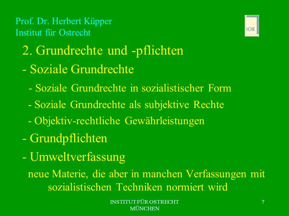 INSTITUT FÜR OSTRECHT MÜNCHEN 7 Prof. Dr. Herbert Küpper Institut für Ostrecht 2. Grundrechte und -pflichten - Soziale Grundrechte - Soziale Grundrech