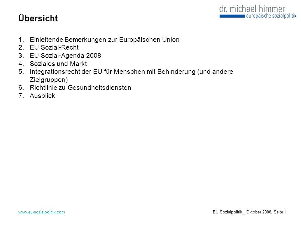1.Einleitende Bemerkungen zur Europäischen Union 2.EU Sozial-Recht 3.EU Sozial-Agenda 2008 4.Soziales und Markt 5.Integrationsrecht der EU für Mensche