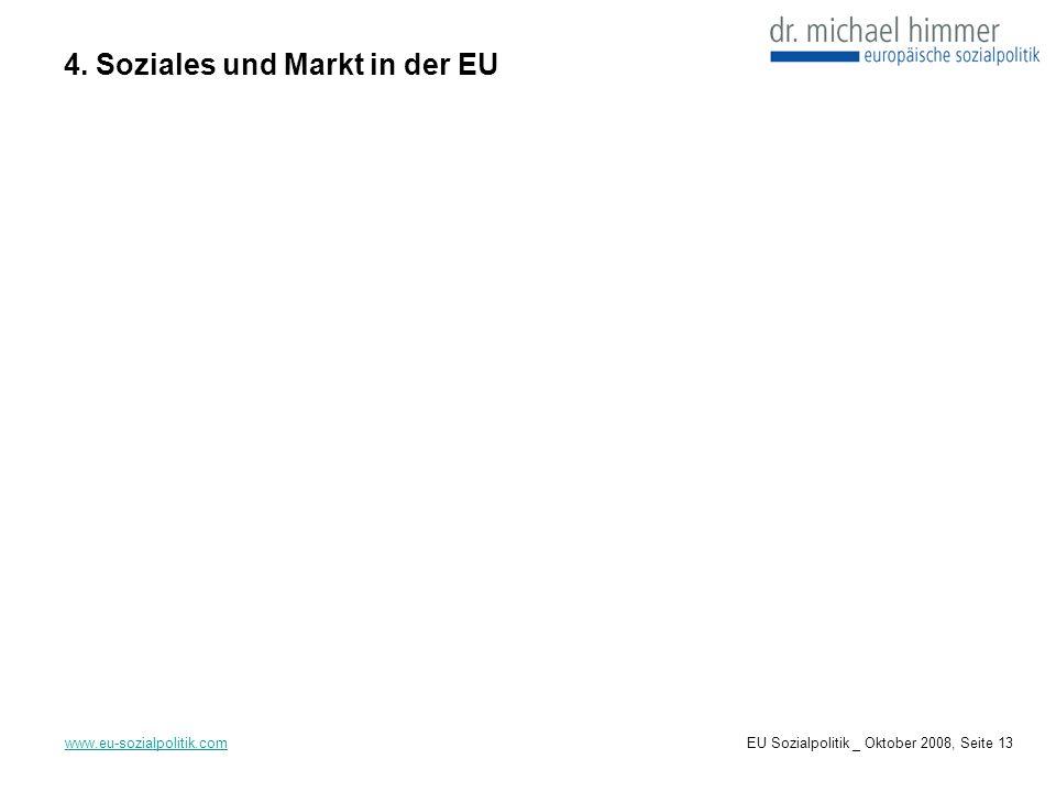 4. Soziales und Markt in der EU www.eu-sozialpolitik.comEU Sozialpolitik _ Oktober 2008, Seite 13