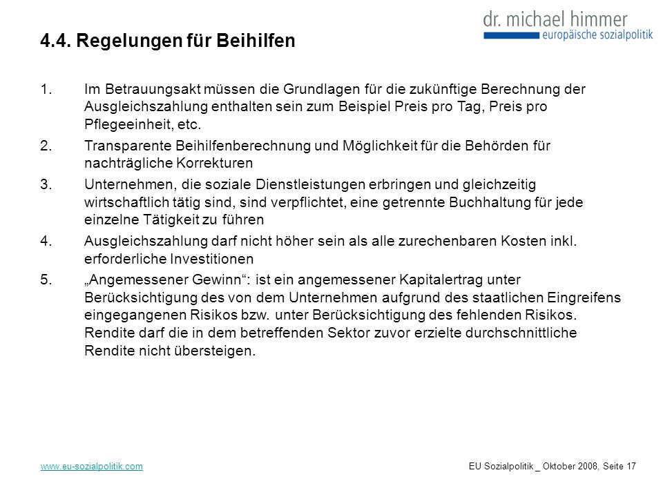 4.4. Regelungen für Beihilfen www.eu-sozialpolitik.com 1.Im Betrauungsakt müssen die Grundlagen für die zukünftige Berechnung der Ausgleichszahlung en