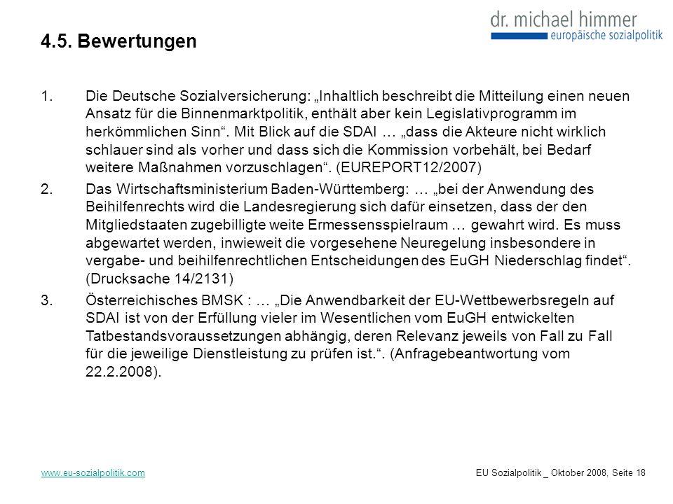 4.5. Bewertungen www.eu-sozialpolitik.com 1.Die Deutsche Sozialversicherung: Inhaltlich beschreibt die Mitteilung einen neuen Ansatz für die Binnenmar