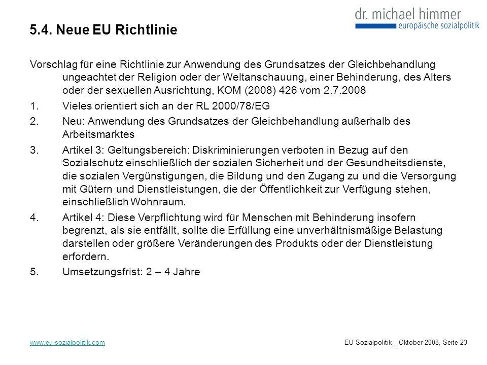 5.4. Neue EU Richtlinie www.eu-sozialpolitik.com Vorschlag für eine Richtlinie zur Anwendung des Grundsatzes der Gleichbehandlung ungeachtet der Relig