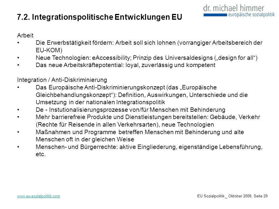 7.2. Integrationspolitische Entwicklungen EU www.eu-sozialpolitik.com Arbeit Die Erwerbstätigkeit fördern: Arbeit soll sich lohnen (vorrangiger Arbeit