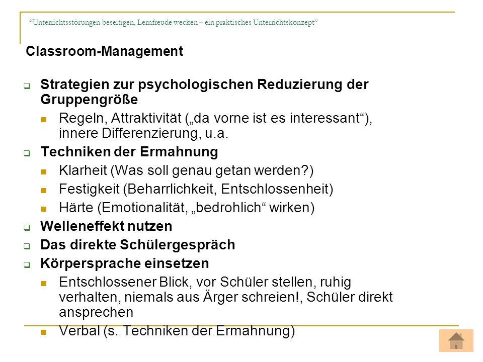 Strategien zur psychologischen Reduzierung der Gruppengröße Regeln, Attraktivität (da vorne ist es interessant), innere Differenzierung, u.a. Technike