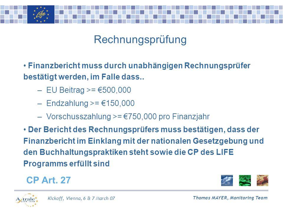 Kickoff, Vienna, 6 & 7 March 07 Thomas MAYER, Monitoring Team Rechnungsprüfung Finanzbericht muss durch unabhängigen Rechnungsprüfer bestätigt werden, im Falle dass..