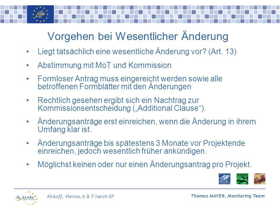 Kickoff, Vienna, 6 & 7 March 07 Thomas MAYER, Monitoring Team Vorgehen bei Wesentlicher Änderung Liegt tatsächlich eine wesentliche Änderung vor.