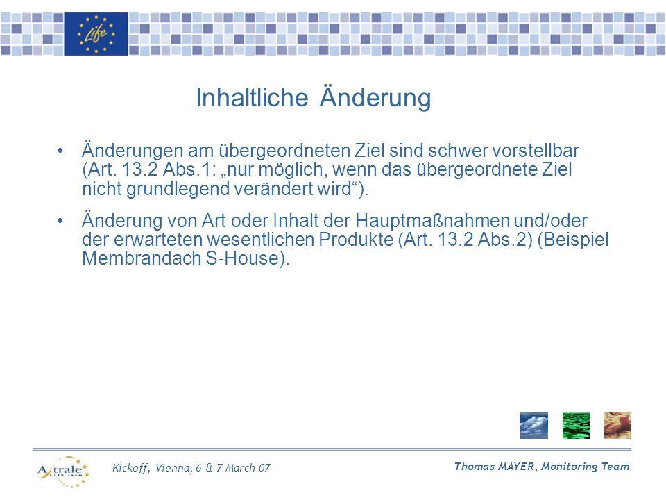 Kickoff, Vienna, 6 & 7 March 07 Thomas MAYER, Monitoring Team Änderungen am übergeordneten Ziel sind schwer vorstellbar (Art.