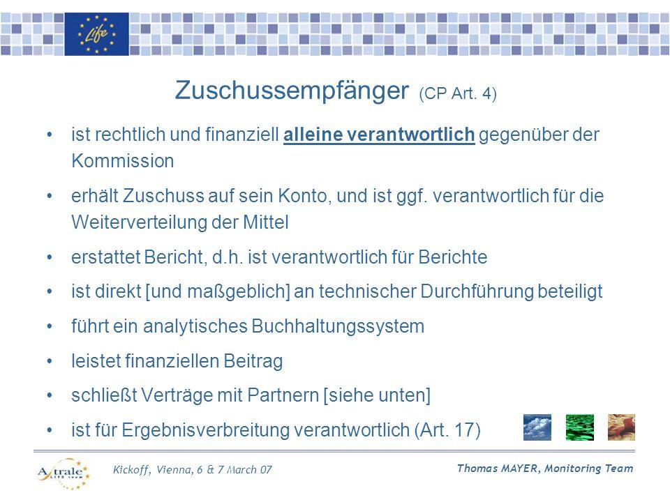 Kickoff, Vienna, 6 & 7 March 07 Thomas MAYER, Monitoring Team ist rechtlich und finanziell alleine verantwortlich gegenüber der Kommission erhält Zuschuss auf sein Konto, und ist ggf.