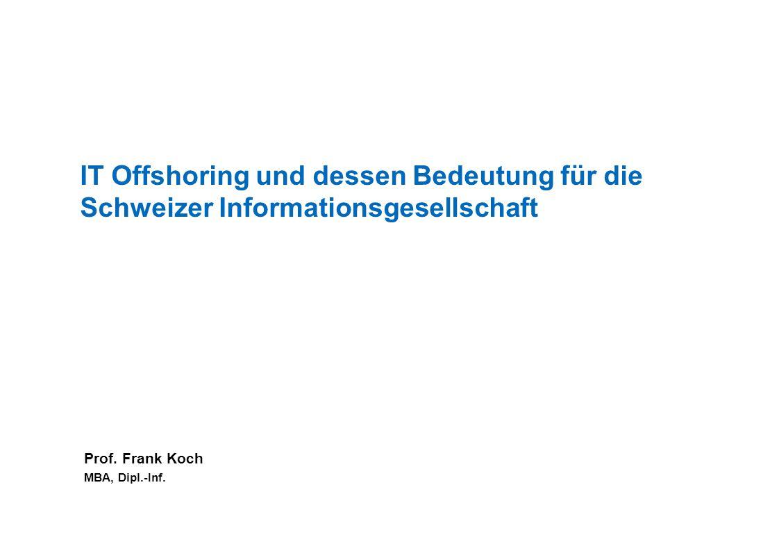 Abgrenzung Offshoring versus Outsourcing Standort Produktion Fremd Eigen Ausland Inland Inländische Leistungs- erstellung Captive Offshoring Offshoring Outsourcing Inländisches Outsourcing
