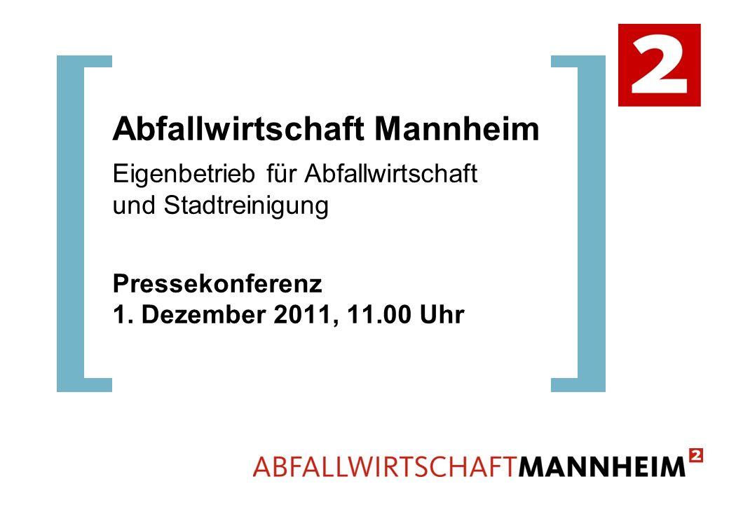 Abfallwirtschaft Mannheim Eigenbetrieb für Abfallwirtschaft und Stadtreinigung Pressekonferenz 1.