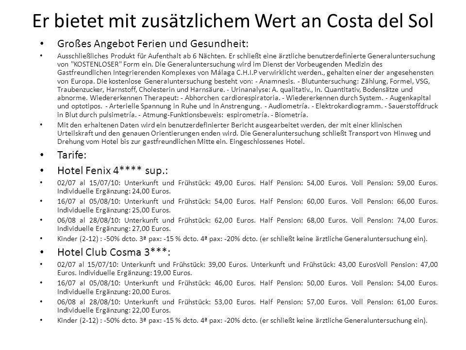 Er bietet mit zusätzlichem Wert an Costa del Sol Großes Angebot Ferien und Gesundheit: Ausschließliches Produkt für Aufenthalt ab 6 Nächten.