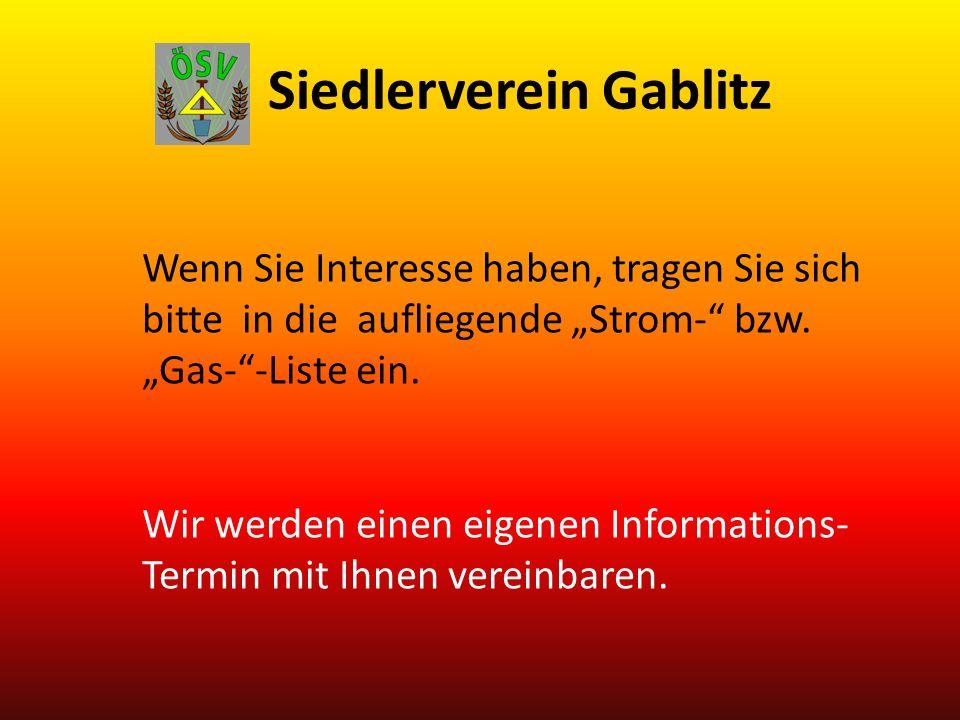 Siedlerverein Gablitz Wenn Sie Interesse haben, tragen Sie sich bitte in die aufliegende Strom- bzw.