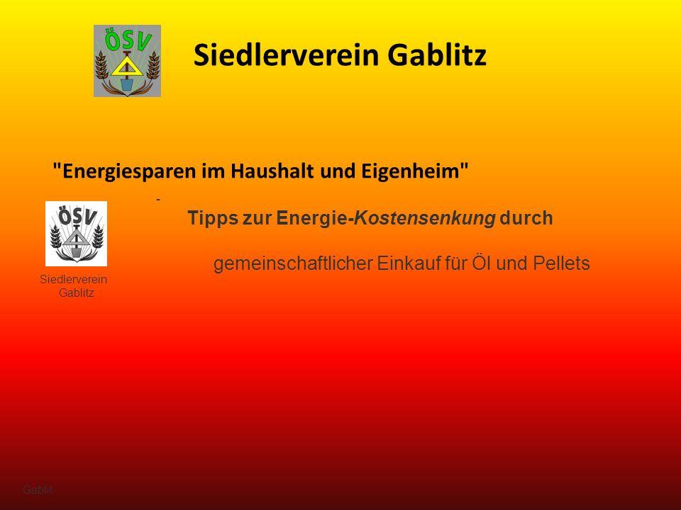 Siedlerverein Gablitz - Tipps zur Energie-Kostensenkung durch gemeinschaftlicher Einkauf für Öl und Pellets Gablit Energiesparen im Haushalt und Eigenheim