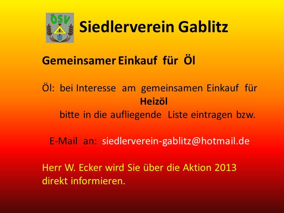Siedlerverein Gablitz Gemeinsamer Einkauf für Öl Öl: bei Interesse am gemeinsamen Einkauf für Heizöl bitte in die aufliegende Liste eintragen bzw.