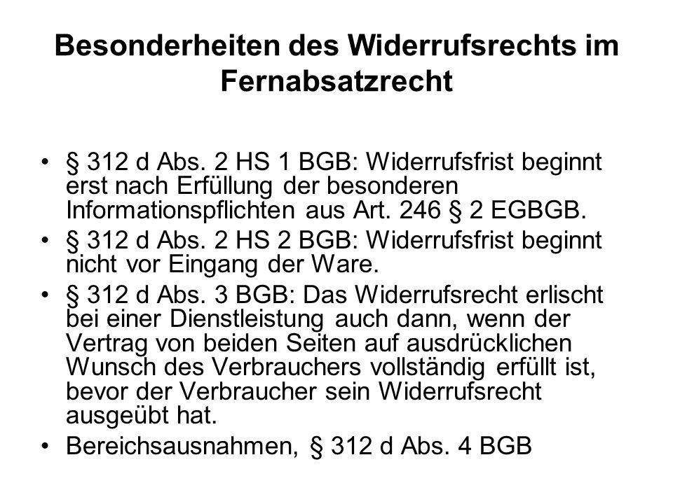 Besonderheiten des Widerrufsrechts im Fernabsatzrecht § 312 d Abs. 2 HS 1 BGB: Widerrufsfrist beginnt erst nach Erfüllung der besonderen Informationsp