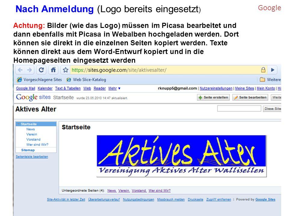 Nach Anmeldung (Logo bereits eingesetzt ) Achtung: Bilder (wie das Logo) müssen im Picasa bearbeitet und dann ebenfalls mit Picasa in Webalben hochgeladen werden.