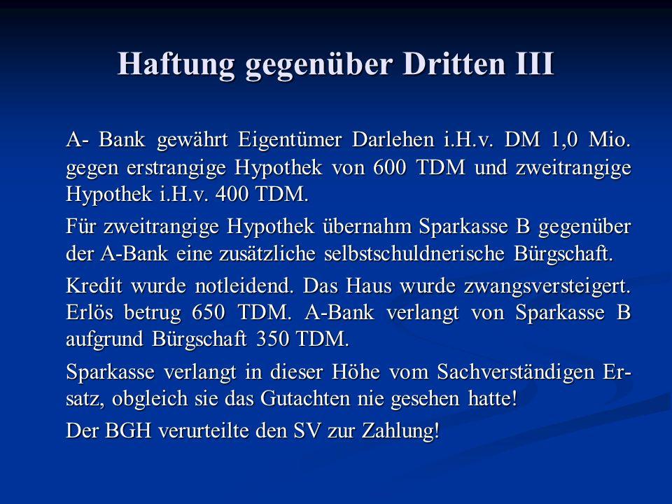 Haftung gegenüber Dritten III A- Bank gewährt Eigentümer Darlehen i.H.v.