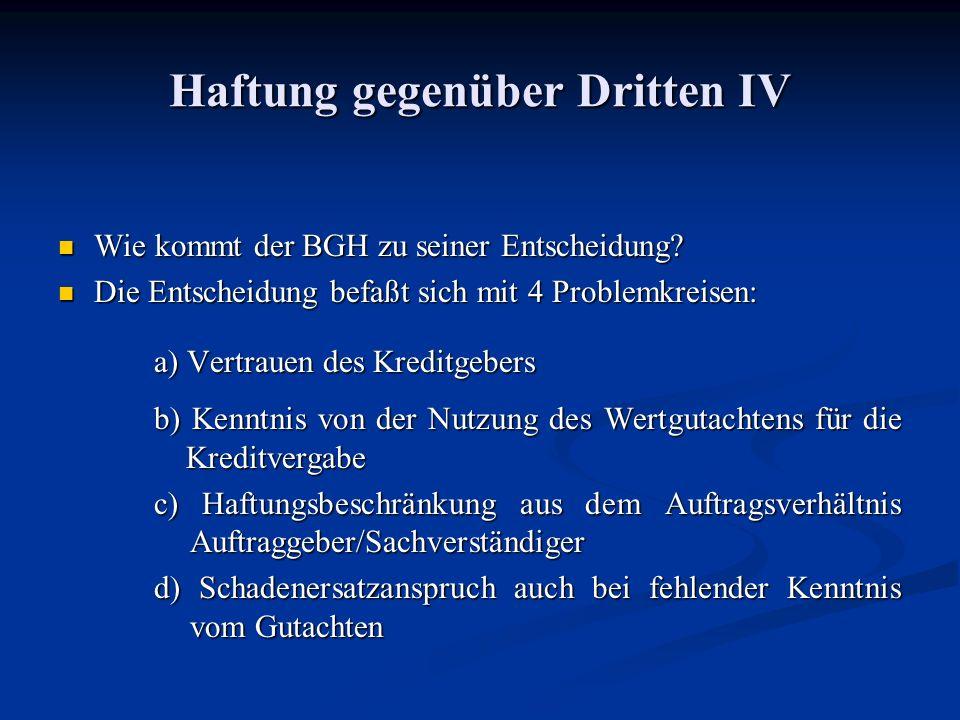 Haftung gegenüber Dritten IV Wie kommt der BGH zu seiner Entscheidung.
