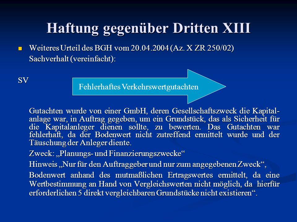 Haftung gegenüber Dritten XIII Weiteres Urteil des BGH vom 20.04.2004 (Az.