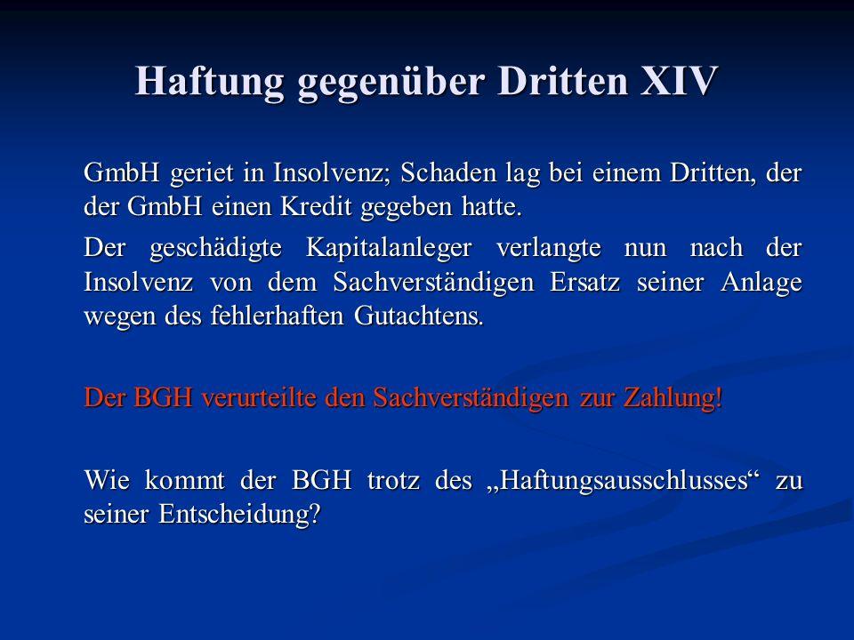 Haftung gegenüber Dritten XIV GmbH geriet in Insolvenz; Schaden lag bei einem Dritten, der der GmbH einen Kredit gegeben hatte.