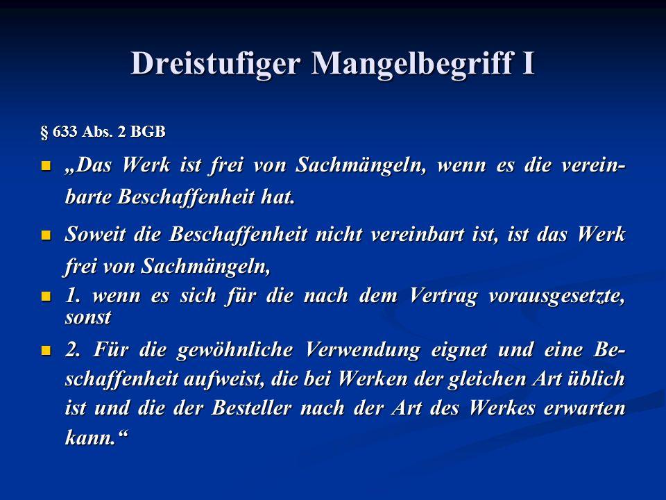 Dreistufiger Mangelbegriff I § 633 Abs.