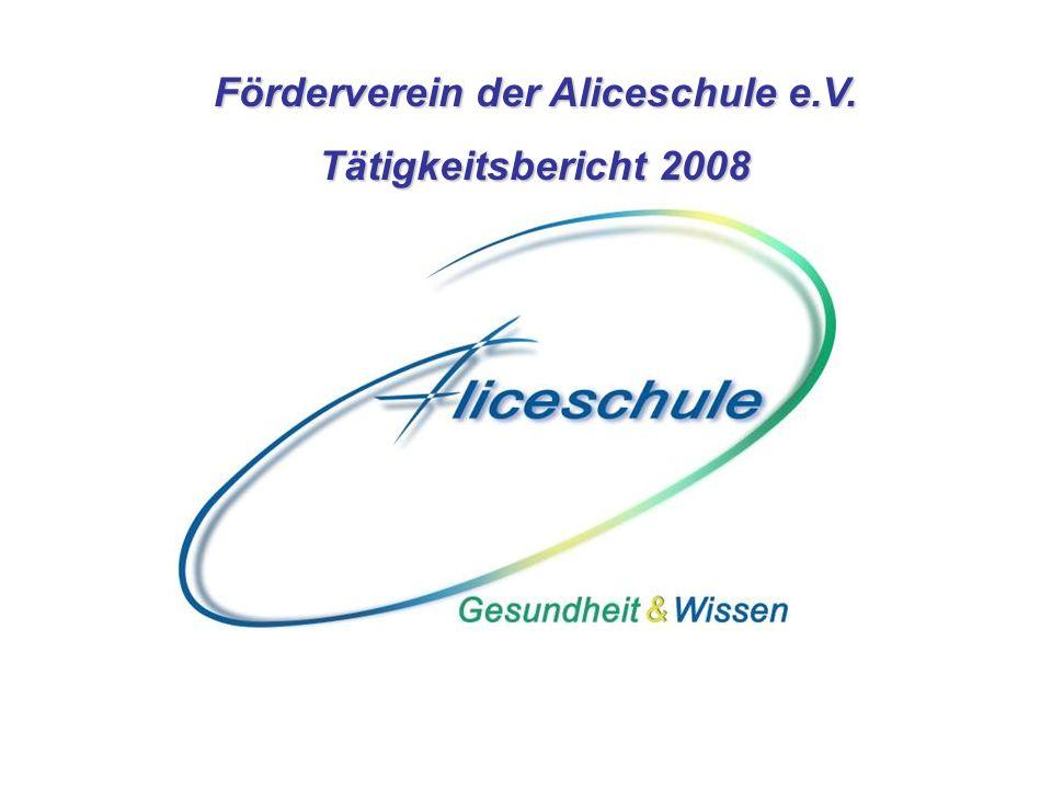 Förderverein der Aliceschule e.V. Tätigkeitsbericht 2008