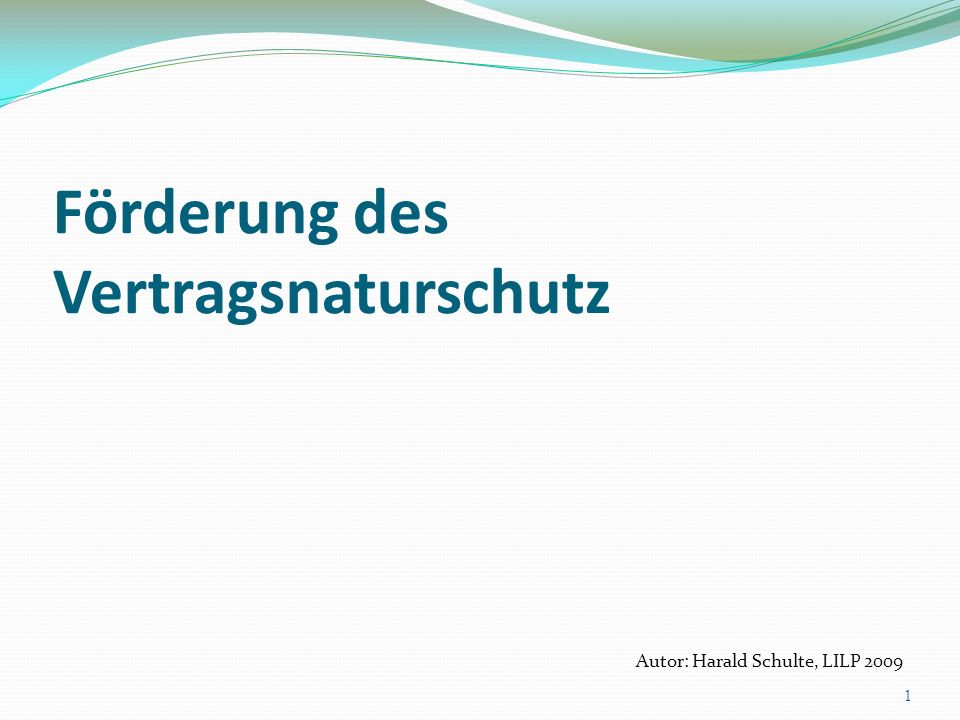 Förderung des Vertragsnaturschutz Autor: Harald Schulte, LILP 2009 1