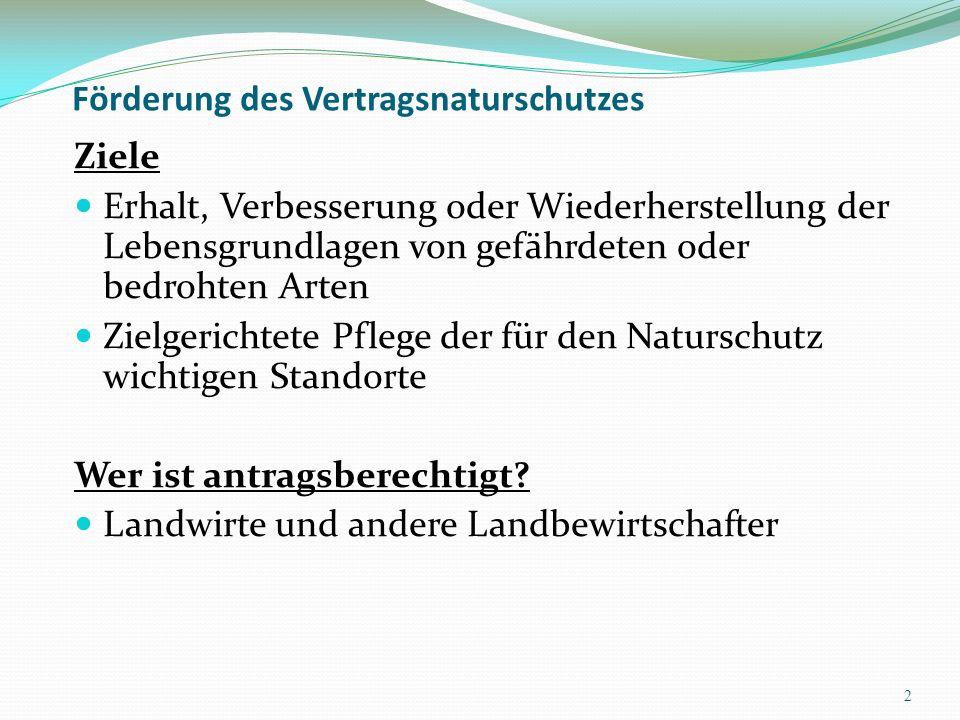 Vertragsnaturschutz -Verfahren Bewilligungsbehörde = Kreis oder kreisfreie Stadt Vertrag = Förderantrag und Bewilligungsbescheid (=kein Vertrag!) Antragstellung Grundantrag 30.6.