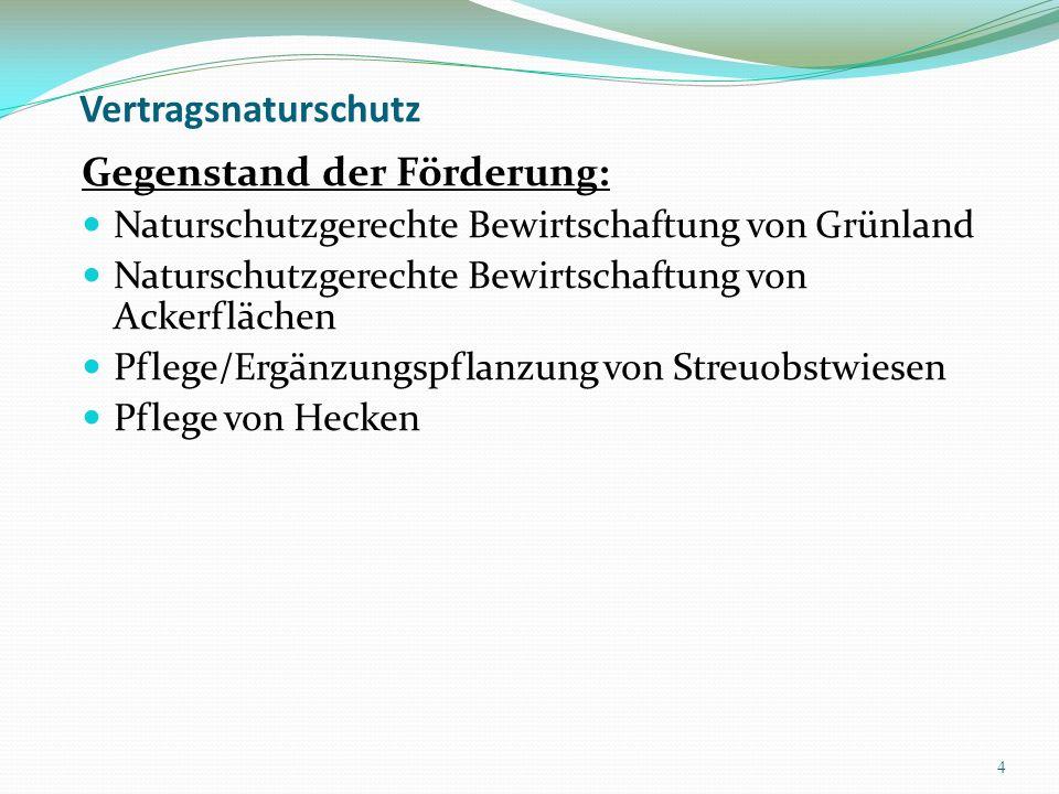 Vertragsnaturschutz Naturschutzgerechte Bewirtschaftung von Grünland Nutzungsbeschränkungen und –verzichte zum Schutz/Erhalt von: z.B.