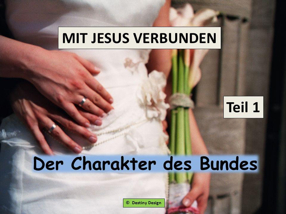 MIT JESUS VERBUNDEN – Der Charakter des Bundes Matthäus 26,26-30: Während sie aber aßen, nahm Jesus Brot und segnete, brach und gab es den Jüngern und sprach: Nehmt, esst, dies ist mein Leib.