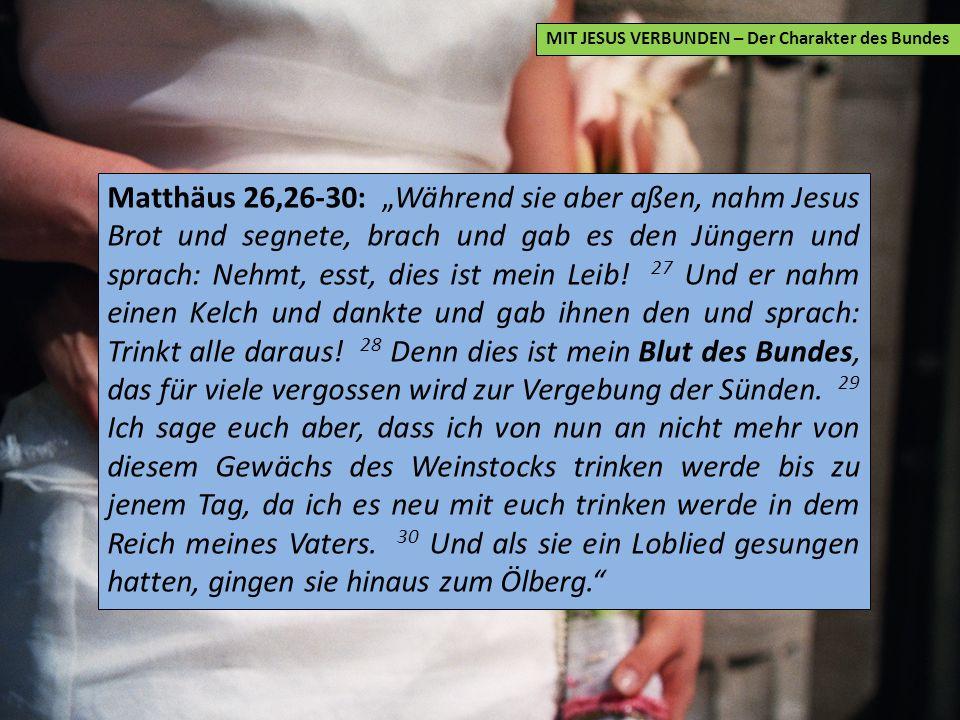 MIT JESUS VERBUNDEN – Der Charakter des Bundes Bund contra Vertrag Der Vertrag Käufer Verkäufer Vertragsobjekt Der Bund Mensch
