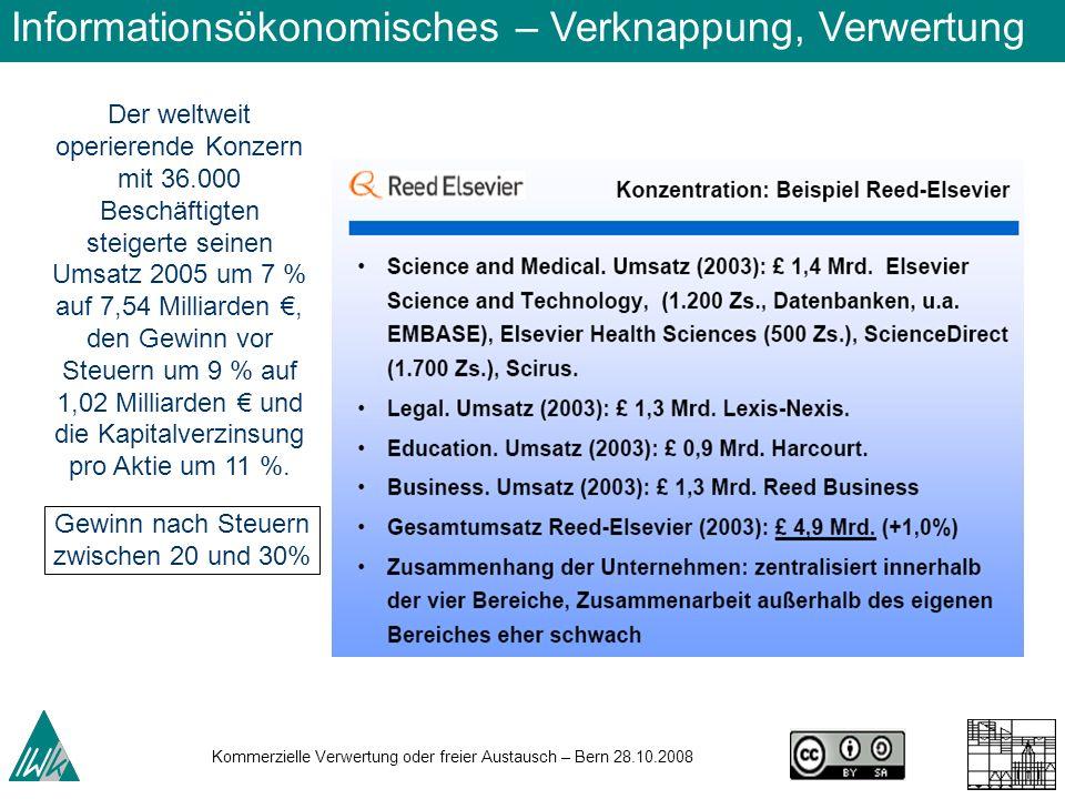 Kommerzielle Verwertung oder freier Austausch – Bern 28.10.2008 Der weltweit operierende Konzern mit 36.000 Beschäftigten steigerte seinen Umsatz 2005