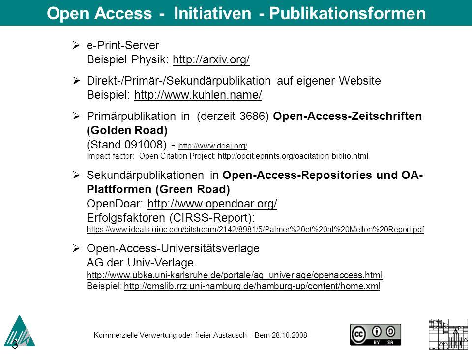 Kommerzielle Verwertung oder freier Austausch – Bern 28.10.2008 30 e-Print-Server Beispiel Physik: http://arxiv.org/http://arxiv.org/ Direkt-/Primär-/
