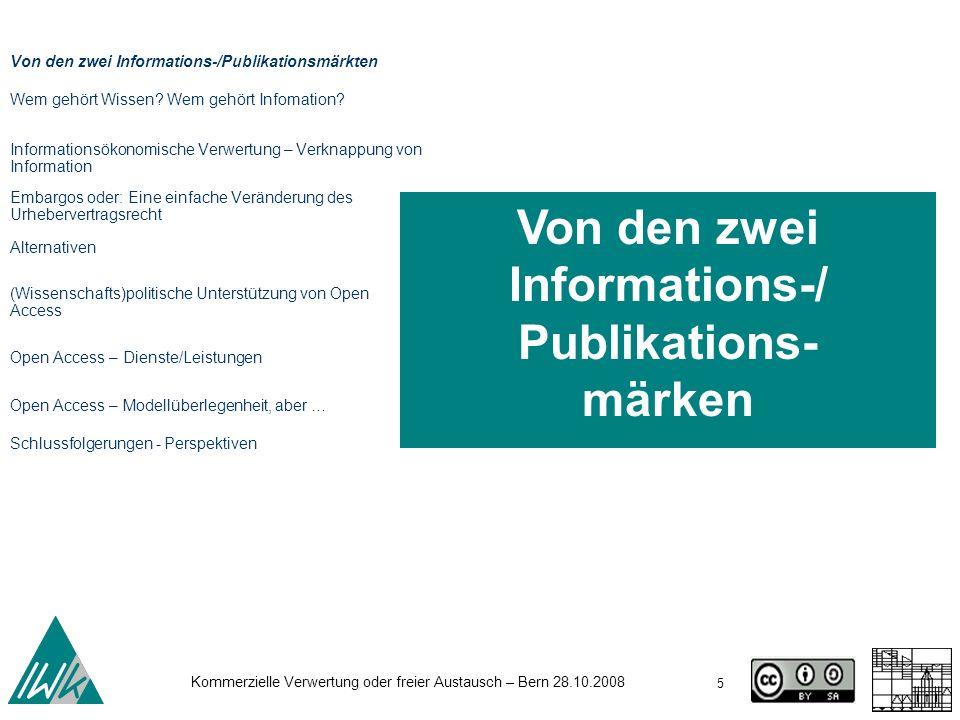 Kommerzielle Verwertung oder freier Austausch – Bern 28.10.2008 16 Rechte der Urheber an elektronischen Publikationen werden mit Blick auf die Verwertung zu (exklusiven) Rechten der Verwerter Transformation der Rechte.