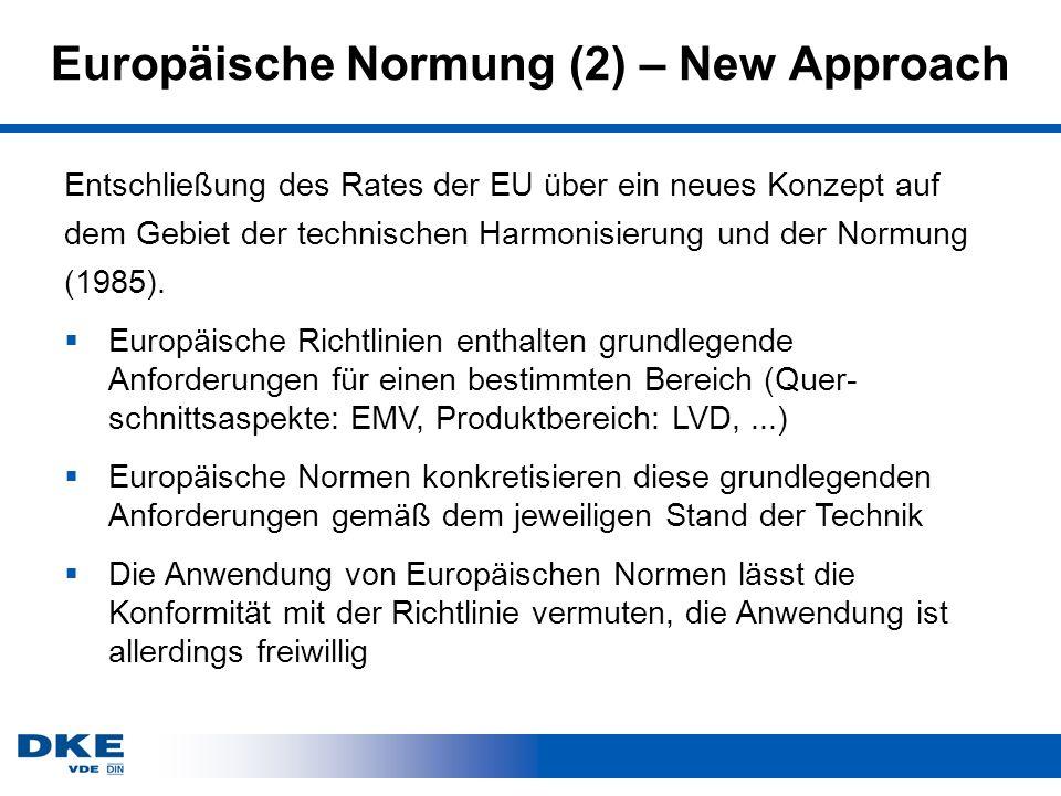 Europäische Normung (2) – New Approach Entschließung des Rates der EU über ein neues Konzept auf dem Gebiet der technischen Harmonisierung und der Normung (1985).