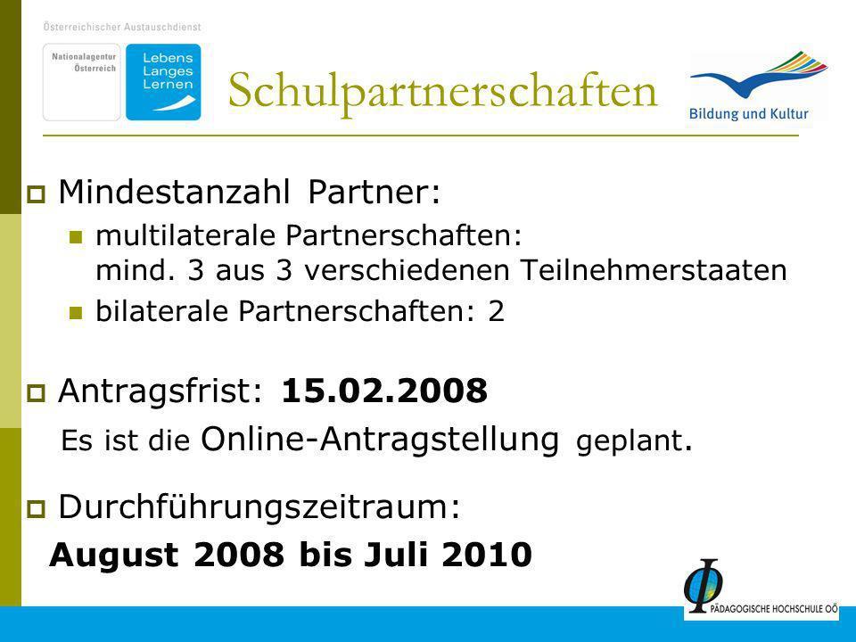 10 Schulpartnerschaften Mindestanzahl Partner: multilaterale Partnerschaften: mind.
