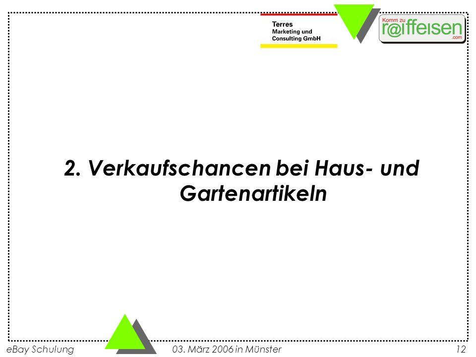 eBay Schulung 03. März 2006 in Münster12 2. Verkaufschancen bei Haus- und Gartenartikeln