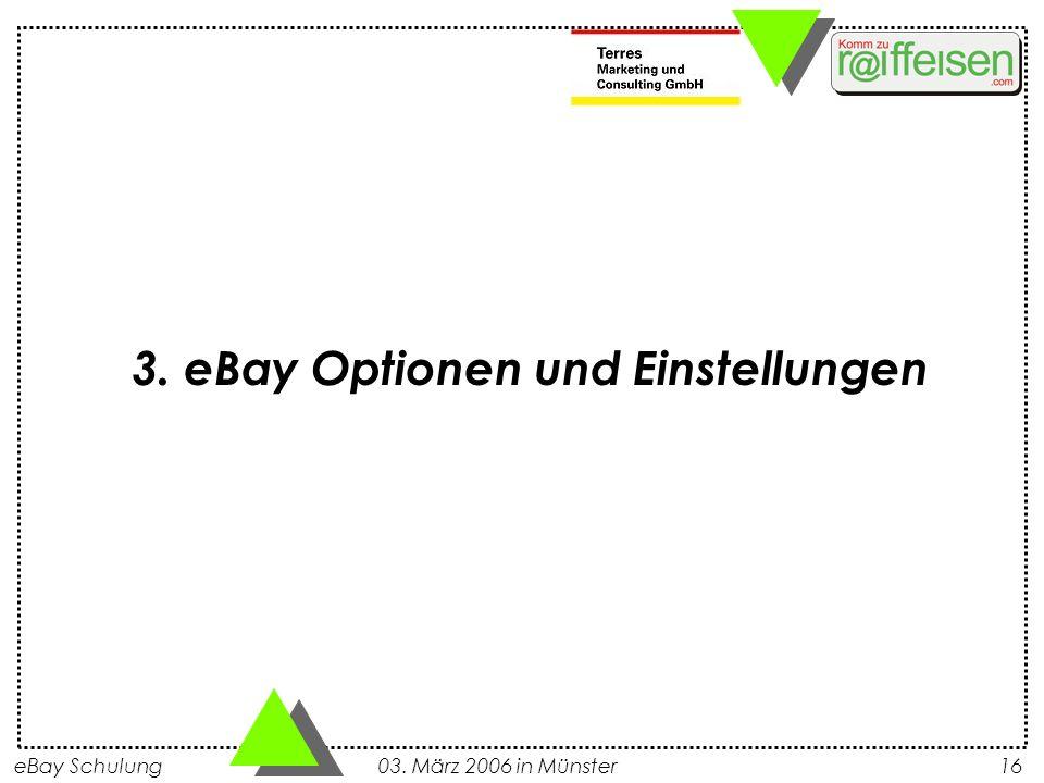 eBay Schulung 03. März 2006 in Münster16 3. eBay Optionen und Einstellungen