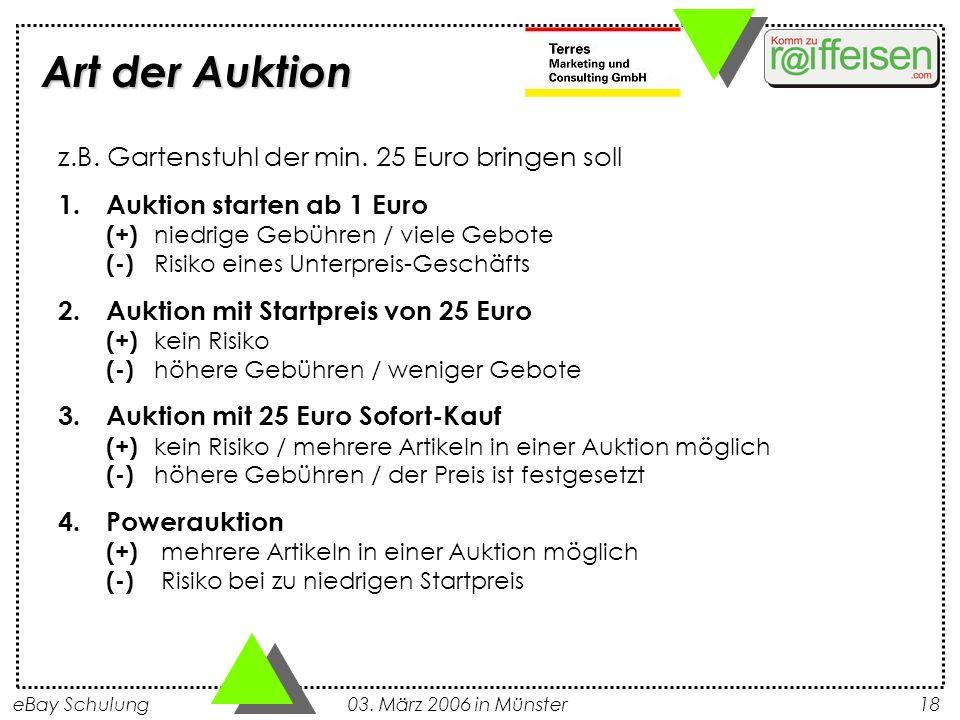 eBay Schulung 03. März 2006 in Münster18 z.B. Gartenstuhl der min. 25 Euro bringen soll 1.Auktion starten ab 1 Euro (+) niedrige Gebühren / viele Gebo