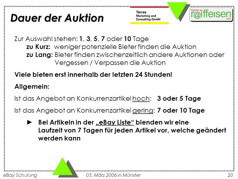 eBay Schulung 03. März 2006 in Münster20 Zur Auswahl stehen: 1, 3, 5, 7 oder 10 Tage zu Kurz: weniger potenzielle Bieter finden die Auktion zu Lang: B