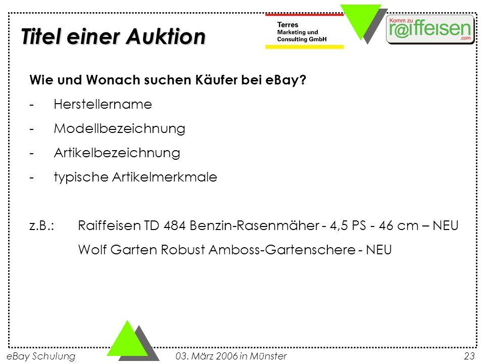 eBay Schulung 03. März 2006 in Münster23 Wie und Wonach suchen Käufer bei eBay? -Herstellername -Modellbezeichnung -Artikelbezeichnung -typische Artik