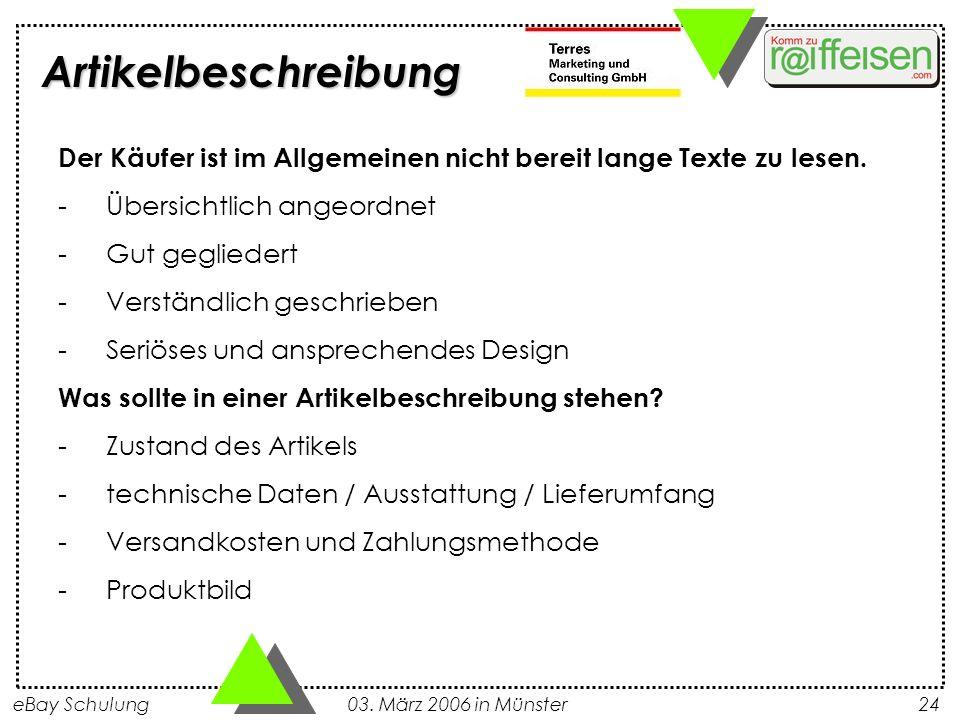 eBay Schulung 03. März 2006 in Münster24 Der Käufer ist im Allgemeinen nicht bereit lange Texte zu lesen. -Übersichtlich angeordnet -Gut gegliedert -V