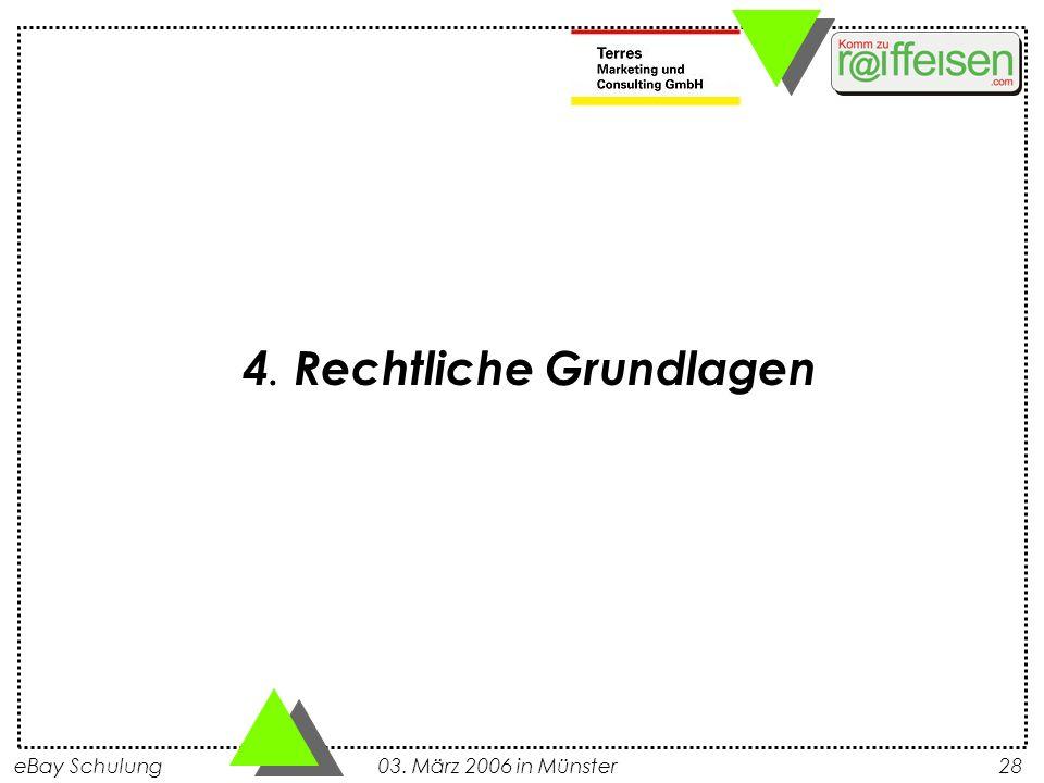 eBay Schulung 03. März 2006 in Münster28 4. Rechtliche Grundlagen