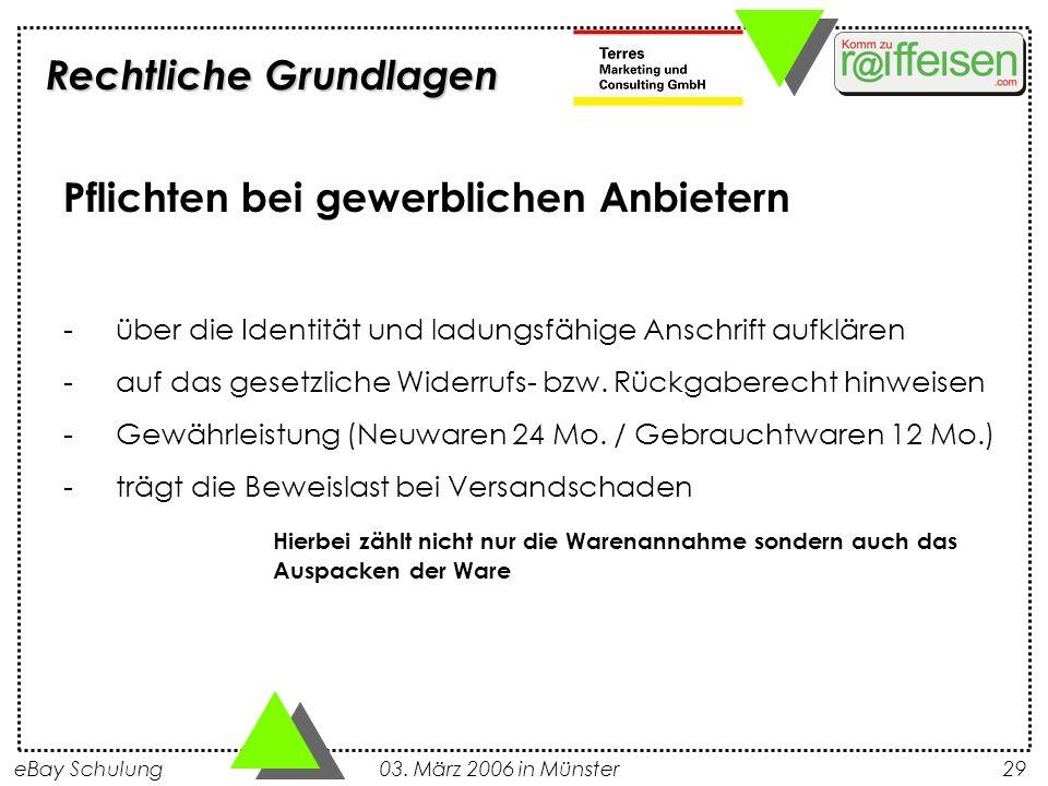 eBay Schulung 03. März 2006 in Münster29 Pflichten bei gewerblichen Anbietern -über die Identität und ladungsfähige Anschrift aufklären -auf das geset