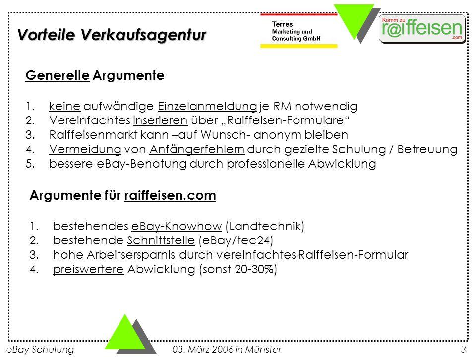 eBay Schulung 03. März 2006 in Münster3 Vorteile Verkaufsagentur Generelle Argumente 1.keine aufwändige Einzelanmeldung je RM notwendig 2.Vereinfachte